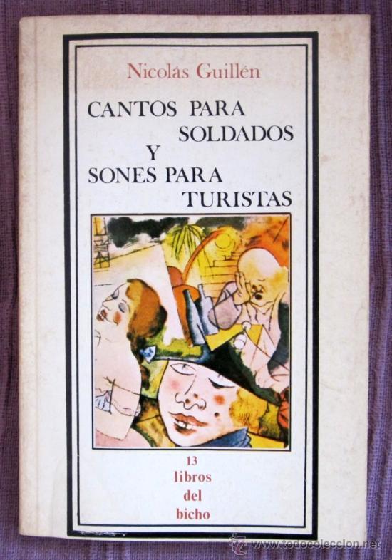 NICOLÁS GUILLÉN - CANTOS PARA SOLDADOS Y SONES PARA TURISTAS. ED. FACSÍMIL DE LA DE 1937- 1ª ED.1980 (Libros de Segunda Mano (posteriores a 1936) - Literatura - Poesía)