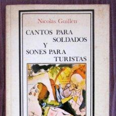 Libros de segunda mano: NICOLÁS GUILLÉN - CANTOS PARA SOLDADOS Y SONES PARA TURISTAS. ED. FACSÍMIL DE LA DE 1937- 1ª ED.1980. Lote 33454667