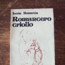 Libros de segunda mano: LEÓN BENARÓS, ROMANCERO CRIOLLO. Lote 33713884