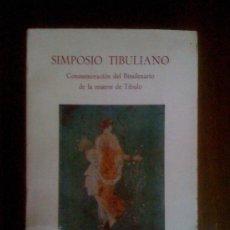 Libros de segunda mano: SIMPOSIO TIBULIANO, DE VARIOS AUTORES. UNIVERSIDAD DE MURCIA, 1985. Lote 33953872