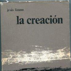 Libros de segunda mano: LIZANO: LA CREACION. Lote 34372888