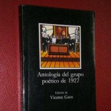 Libros de segunda mano: ANTOLOGÍA DEL GRUPO POÉTICO DE 1927 POR VICENTE GAOS DE EDICIONES CÁTEDRA EN MADRID 1997 20ª EDICIÓN. Lote 34683274