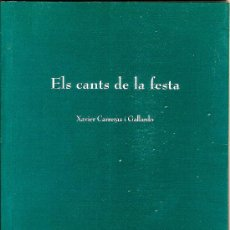 Libros de segunda mano: ELS CANTS DE LA FESTA - XAVIER CARRERAS I GALLARDO - POESIA CATALANA. Lote 34923349