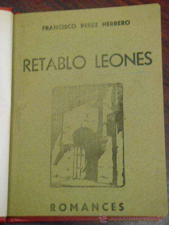 Libros de segunda mano: RETABLO LEONES, ROMANCES. FRANCISCO PEREZ HERRERO. 1940 - Foto 3 - 34938267