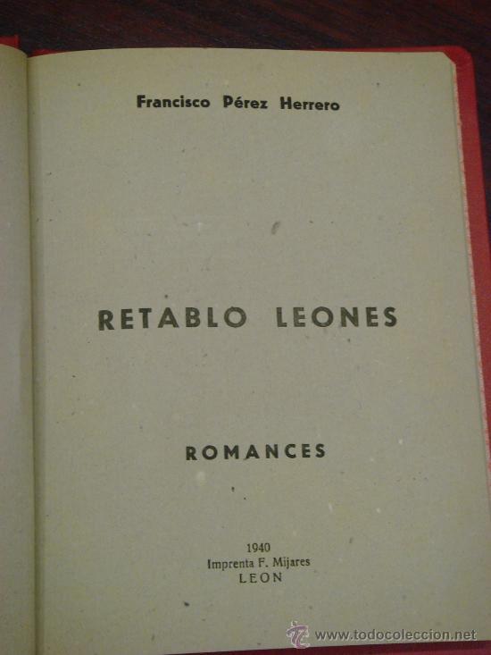 Libros de segunda mano: RETABLO LEONES, ROMANCES. FRANCISCO PEREZ HERRERO. 1940 - Foto 4 - 34938267