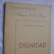 Libros de segunda mano: DIGNIDAD. MAICAS, VÍCTOR. 1952. . Lote 34989712