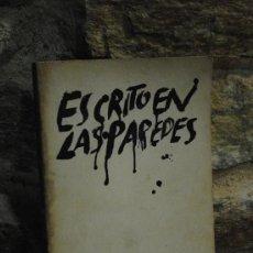 Libros de segunda mano: ESCRITO EN LAS PAREDES. 1967. CARLOS ÁLVAREZ. PAPELES ENCONTRADOS POR UN PRESO. PARIS 1967. Lote 35059763