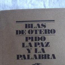 Libros de segunda mano: PIDO LA PAZ Y LA PALABRA DE BLAS DE OTERO EDITORIAL LUMEN. Lote 35063687