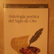 Libros de segunda mano: ANTOLOGÍA POÉTICA DEL SIGLODE ORO. ANAYA, BIBLIOTECA DIDÁCTICA. 2001. Lote 35196918