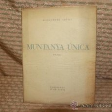 Libros de segunda mano: 2326- MUNTANYA UNICA. ALEXANDRE CIRICI. IMP. PERE BAS. IGUALADA. 1947.. Lote 35389006