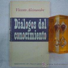 Libros de segunda mano: VICENTE ALEIXANDRE. DIALOGOS DEL CONOCIMIENTO. 1977.. Lote 35470986