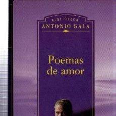 Libros de segunda mano: POEMAS DE AMOR, BIBLIOTECA ANTONIO GALA, PLANETA DEAGOSTINI, MADRID 1999, 350PÁGS, 14X22CM. Lote 35513991