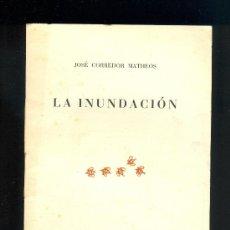 Libros de segunda mano: NUMULITE L0203 LA INUNDACIÓN JOSÉ CORREDOR MATHEOS DEDICADO Y FIRMADO A EMILIA XARGAY POESÍA. Lote 35714644