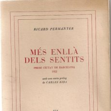 Libros de segunda mano: MES ENLLA DELS SENTITS / R. PERMANYER; PROL. CARLES RIBA. BCN : OSSA MENOR, 1953. 18X13CM. 79 P.. Lote 35842283