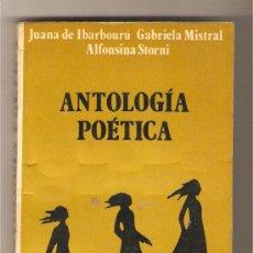 Libros de segunda mano: ANTOLOGÍA POÉTICA .- JUANA DE IBARBOURÚ - GABRIELA MISTRAL - ALFONSINA STORNI. Lote 35940587