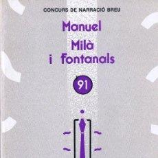 Libros de segunda mano: CONCURS DE NARRACIÓ BREU - MANUEL MILÀ I FONTANALS - 1991 - VILAFRANCA DEL PENEDÈS - FOTO. Lote 36316549