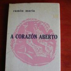 Livros em segunda mão: A CORAZÓN ABERTO - RAMÓN MARÍA - PRÓLOGO DE OTERO PEDRAYO - ED. GALAXIA, 1973 - 1ª EDICIÓN. Lote 36367196