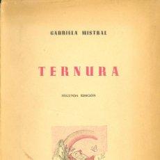 Libros de segunda mano: GABRIELA MISTRAL. TERNURA. 2ª ED. AUTORIZADA POR LA AUTORA. BUENOS AIRES, 1945. POESIA. Lote 35946845