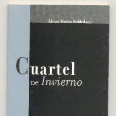 Libros de segunda mano: CUARTEL DE INVIERNO (POEMAS 1989-1999) -ÁLVARO MUÑOZ - ENVÍO: 2,50 € *.. Lote 36607312