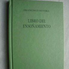 Libros de segunda mano: LIBRO DEL ENSOÑAMIENTO. SILVERA, FRANCISCO. 2007. Lote 36670238