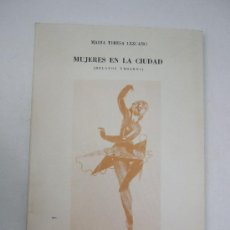 Libros de segunda mano: MUJERES EN LA CIUDAD - MARIA TERESA LEZCANO - RELATOS URBANOS - 1991 - DEDICATORIA AUTOGRAFA -83 PAG. Lote 36716898