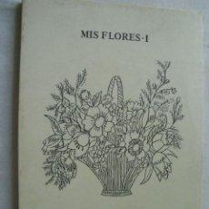 Libros de segunda mano: MIS FLORES-1. HIDALGO, MILAGROS. 1986. Lote 36780422