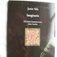 Libros de segunda mano: IMAGINARIO. VELA, JAVIER. 2009. Lote 36786101