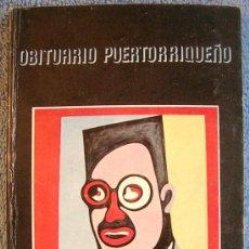 Libros de segunda mano: OBITUARIO PUERTORRIQUEÑO. PEDRO PIETRI. INSTITUTO CULTURA SAN JUAN PUERTO RICO, ES 1ª EDICION 1977.. Lote 37039566