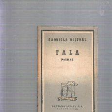 Libros de segunda mano: GABRIELA MISTRAL - TALA (POEMAS) AÑO 1946. Lote 37102255