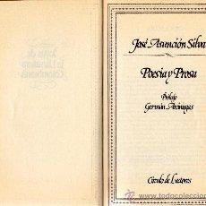 Livres d'occasion: POESÍA Y PROSA. JOSÉ ASUNCIÓN SILVA. PROLOGO DE GERMÁN ARCINIEGAS.. Lote 37239241