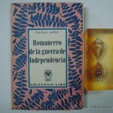 Libros de segunda mano: ROMANCERO DE LA GUERRA DE LA INDEPENDENCIA.SELECCIÓN POETICA. 1957. RARO.. Lote 37570901