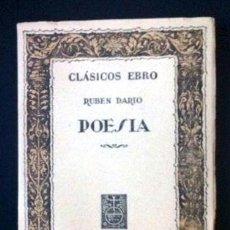Libros de segunda mano: RUBÉN DARÍO - POESÍA - CLÁSICOS EBRO -1958. Lote 37611295