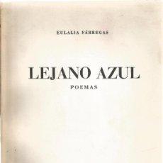 Libros de segunda mano: LEJANO AZUL FÁBREGAS, EULALIA. Lote 37627999