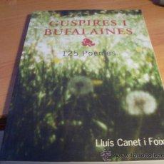 Libros de segunda mano: GUSPIRES I BUFALAINES . 125 POEMES ( LLUIS CANET I FOIX) (LE6). Lote 37808082