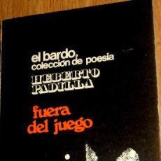 Libros de segunda mano: FUERA DEL JUEGO HERBERTO PADILLA EL BARDO AÑO 1970. Lote 38168950