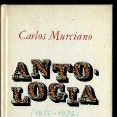 Libros de segunda mano: CARLOS MURCIANO : ANTOLOGÍA 1950-1972 (PLAZA JANÉS, 1973) 1ª EDICIÓN. Lote 38330702