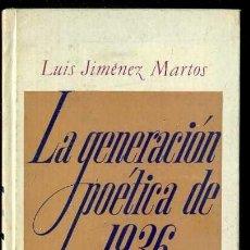 Libros de segunda mano: LUIS JIMÉNEZ MARTOS : LA GENERACIÓN POÉTICA DE 1936. ANTOLOGÍA (PLAZA JANÉS, 1972) 1ª EDICIÓN. Lote 38330942