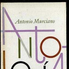 Libros de segunda mano: ANTONIO MURCIANO : ANTOLOGÍA 1950-1975 (PLAZA JANÉS, 1975) 1ª EDICIÓN. Lote 38331045