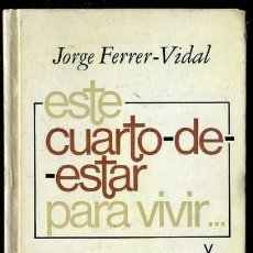 Libros de segunda mano: JORGE FERRER-VIDAL :ESTE CUARTO DE ESTAR PARA VIVIR LIBRO DE IRLANDA (PLAZA JANÉS, 1979) 1ª EDICIÓN. Lote 38331102