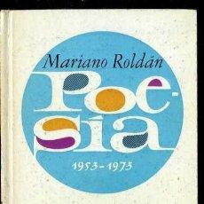 Libros de segunda mano: MARIANO ROLDÁN : POESÍA 1953-1973 (PLAZA JANÉS, 1974) 1ª EDICIÓN. Lote 38331210