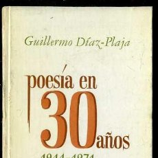 Libros de segunda mano: GUILLERMO DÍAZ-PLAJA : POESÍA EN 30 AÑOS 1941-1971 (PLAZA JANÉS, 1972) 1ª EDICIÓN. Lote 38331226