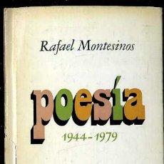 Libros de segunda mano: RAFAEL MONTESINOS : POESÍA 1944-1979 (PLAZA JANÉS, 1979) 1ª EDICIÓN. Lote 38331279