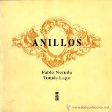 Libros de segunda mano: ANILLOS (PABLO NERUDA Y TOMÁS LAGO). Lote 38394217