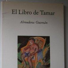 Libros de segunda mano: EL LIBRO DE TAMAR ALMUDENA GUZMAN 1 EDICION MELILLA 1989. Lote 38404787