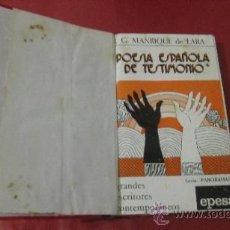 Libros de segunda mano: POESIA ESPAÑOLA DE TESTIMONIO. J. G. MANRIQUE DE LARA. ED. EPESA. MADRID, 1973. 208 PÁGS.. Lote 38497566