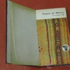 Libros de segunda mano: POESÍA DE MÉXICO DE LOS ORÍGENES A 1880. SELECCIÓN Y PRESENTACIÓN POR MARIA DEL CARMEN MILLAN.. Lote 38510473