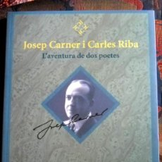 Libros de segunda mano: JOSEP CARNER I CARLES RIBA - L'AVENTURA DE DOS POETES - PER JOAQUIM MOLAS - DIPUTACIÓ BCN I ED. PROA. Lote 38644669