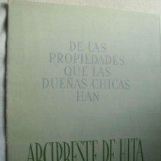 Libros de segunda mano: DE LAS PROPIEDADES QUE LAS DUEÑAS CHICAS HAN. ARCIPRESTE DE HITA. 1945. Lote 38659101