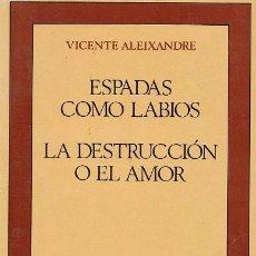 Libros de segunda mano: ESPADAS COMO LABIOS / LA DESTRUCCION O EL AMOR - V. ALEIXANDRE ED. JOSE LUIS CANO AÑO 1993 - R- AT. Lote 38840904