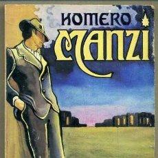 Libros de segunda mano: HOMERO MANZI : CANCIONERO (LA MUSA MALEVA, TORRES AGÜERO, 1977). Lote 38934166